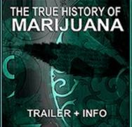 THE TRUE HISTORY OF MARIJUANA